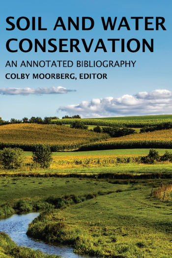 Cover image for Soil and Water Conservation: An Annotated Bibliography