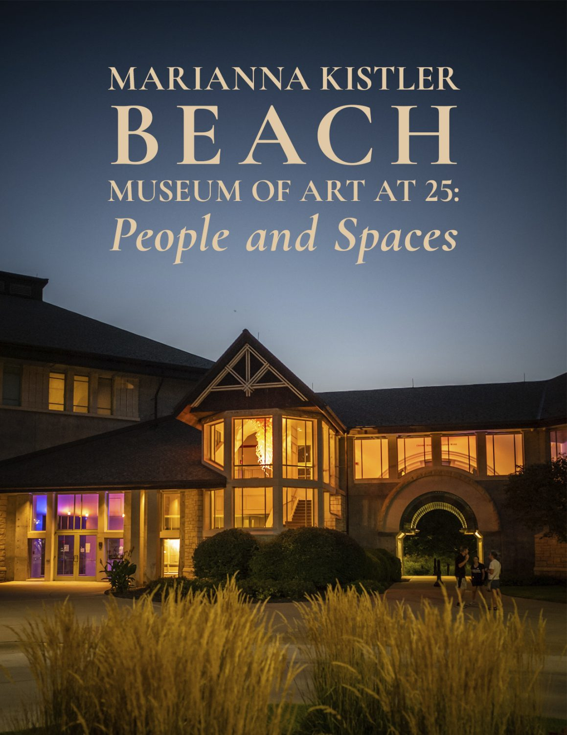 Cover image for Marianna Kistler Beach Museum of Art at 25: People and Spaces